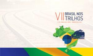 VII Brasil nos Trilhos @ CICB - Centro Internacional de Convenções do Brasil | Distrito Federal | Brasil