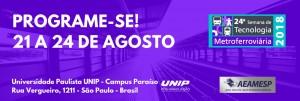 24ª Semana de Tecnologia Metroferroviária @ UNIP Campus Paraíso